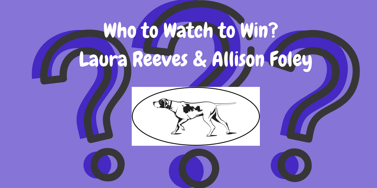 SPECIAL: Who to Watch to Win Westminster|Laura Reeves|Allison Foley