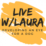 177 — Developing An Eye For a Dog: Recorded LIVE | Pure Dog Talk